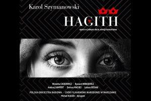 """""""Hagith"""" Karola Szymanowskiego w wersji koncertowej – sprawdź koniecznie!"""